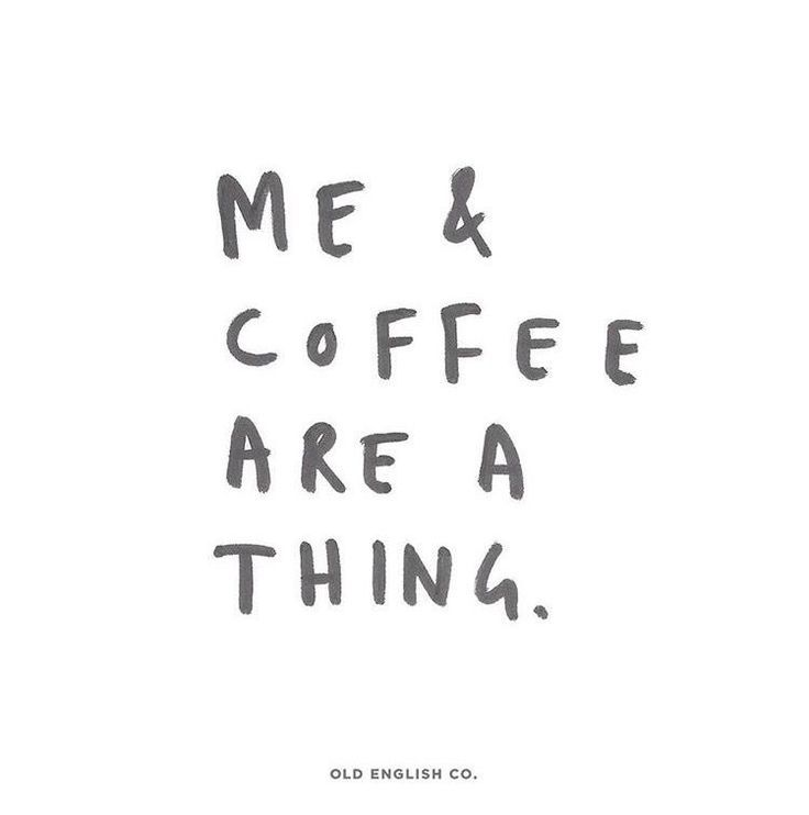 """Coffee+Me, we're a """"thing"""""""