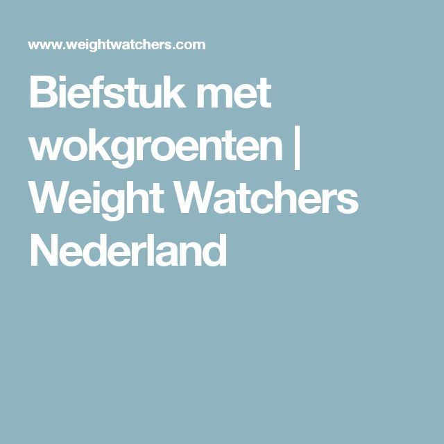 Biefstuk met wokgroenten   Weight Watchers Nederland