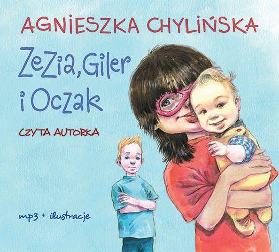 """""""Zezia, Giler i Oczak"""" Opowieść o ciepłej i dobrej rodzinie – niby zwyczajna, a jednak niezwykle głęboka. Mądra, wzruszająca i zabawna.  Dla dzieci i dorosłych. Autor: Agnieszka Chylińska, audiobook CD dla najmłodszych. #agnieszkachylińska, #książkadladzieci, #powieśćdladzieci, #książka, #dzieci, #wydawnictwopoascal"""