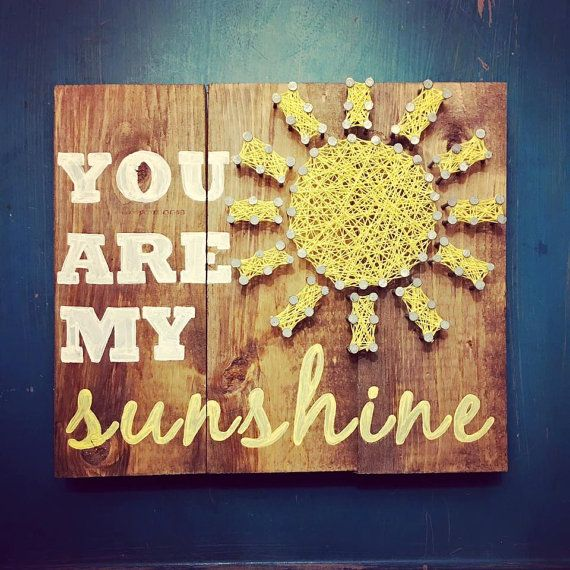 you are my sunshine craft ideas you are my string decor by mdscreations10 on 7948