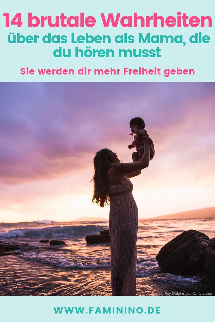 14 brutale Wahrheiten über das Leben als Mama, die du hören musst. Sie werden dir mehr Freiheit geben – Faminino | Ratgeber, DIYs & Aktivitäten für und mit Kind