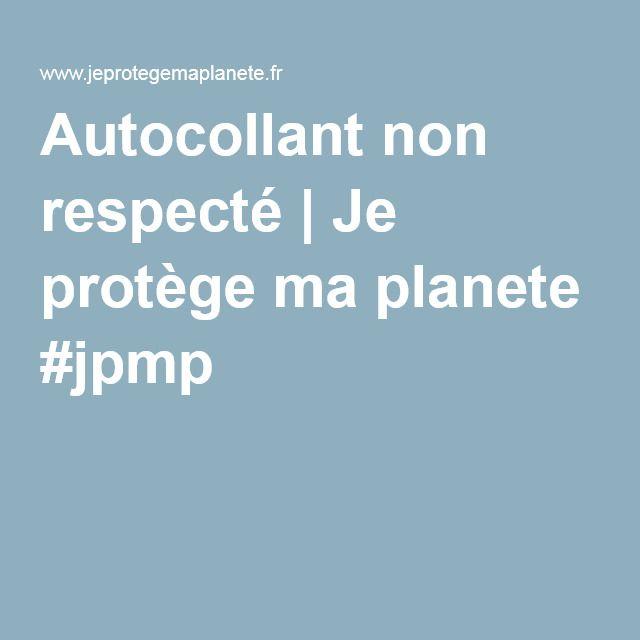 Démarche : Autocollant Stop-Pub non respecté   Je protège ma planete #jpmp