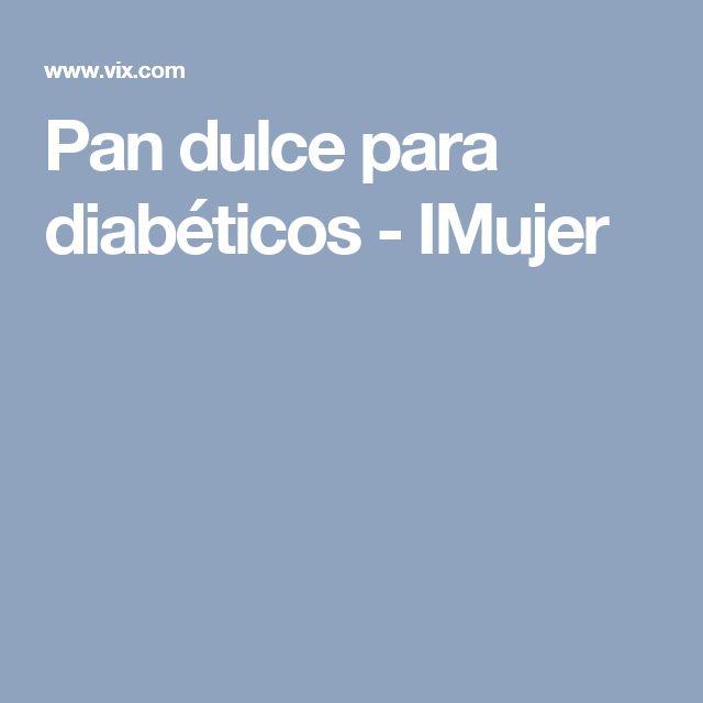 Pan dulce para diabéticos - IMujer
