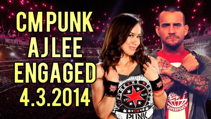 aj lee and cm punk engaged | WWE News - CM Punk & AJ Lee Engaged, WrestleMania & More - YouTube