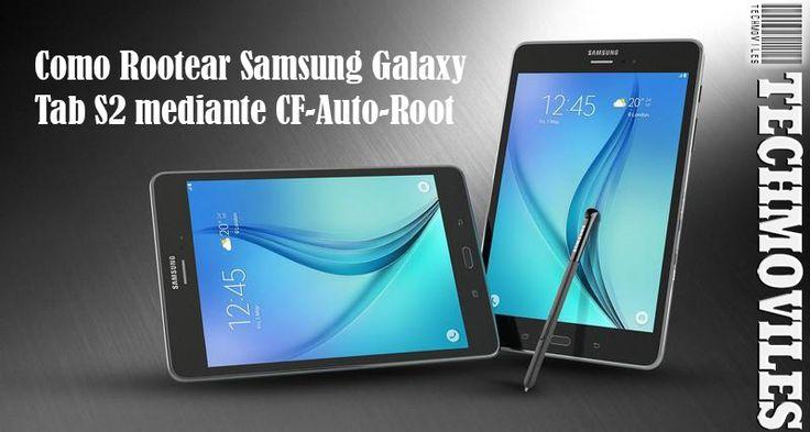 Como Rootear Samsung Galaxy Tab S2 mediante CF-Auto-Root