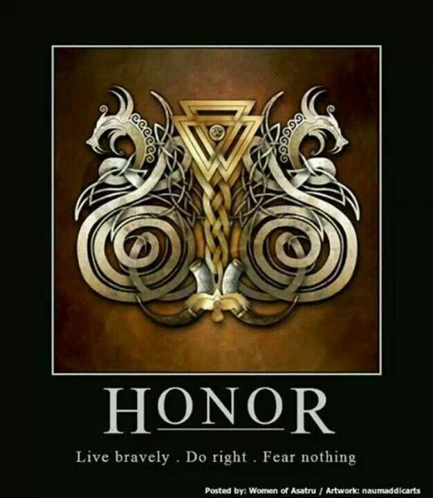 Honor - Live bravely - Do right - Fear nothing
