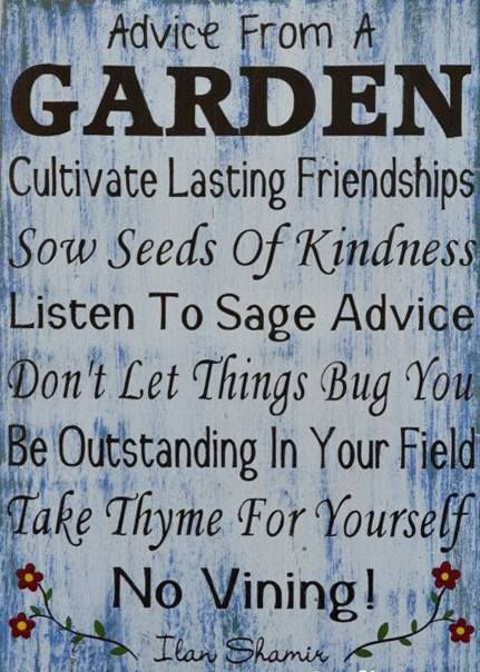 advice from a garden outdoor decor garden sign flowers nature yard porch decoration flowers painted wood love this it ring so true with life