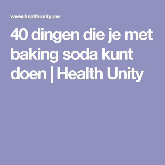 40 dingen die je met baking soda kunt doen   Health Unity