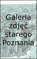 Galeria zdjęć starego Poznania