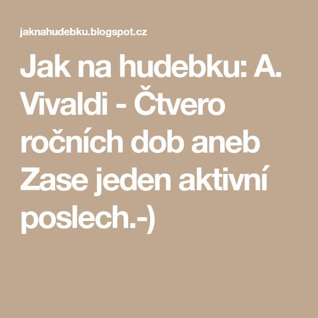 Jak na hudebku: A. Vivaldi - Čtvero ročních dob aneb Zase jeden aktivní poslech.-)