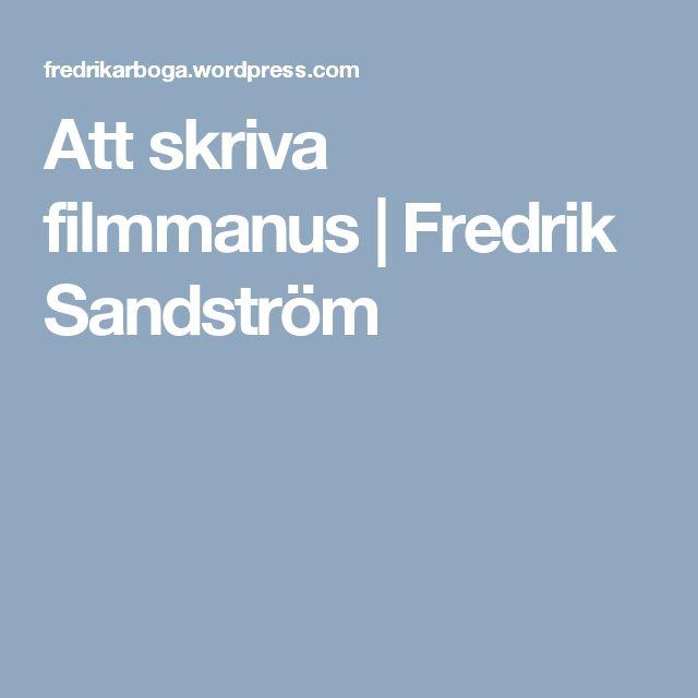 Att skriva filmmanus | Fredrik Sandström