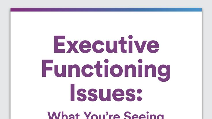 Executive Functioning Issues: What You're Seeing in Your Preschooler