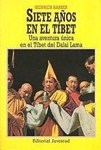 Siete años en el Tíbet : una aventura única en el Tibet del Dalai Lama / Henrich Harrer