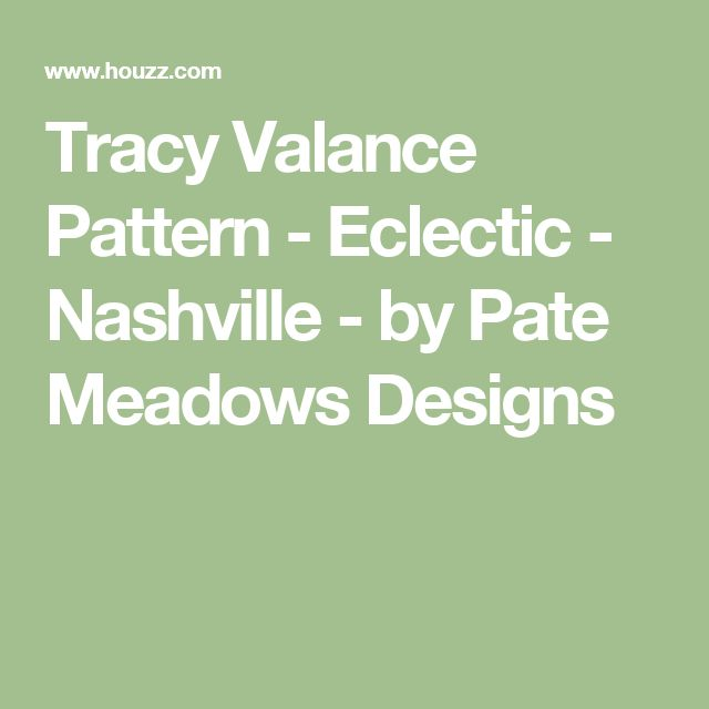 Tracy Valance Pattern - Eclectic - Nashville - by Pate Meadows Designs