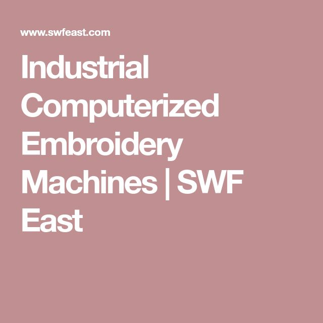 Industrial Computerized Embroidery Machines   SWF East