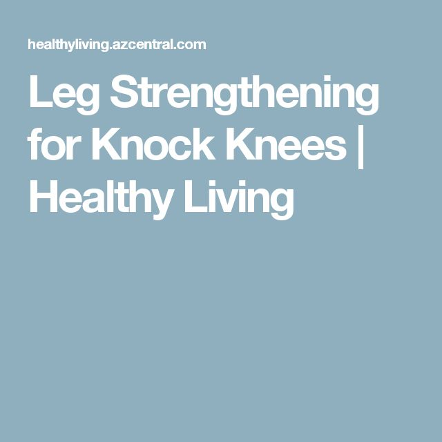 Leg Strengthening for Knock Knees | Healthy Living