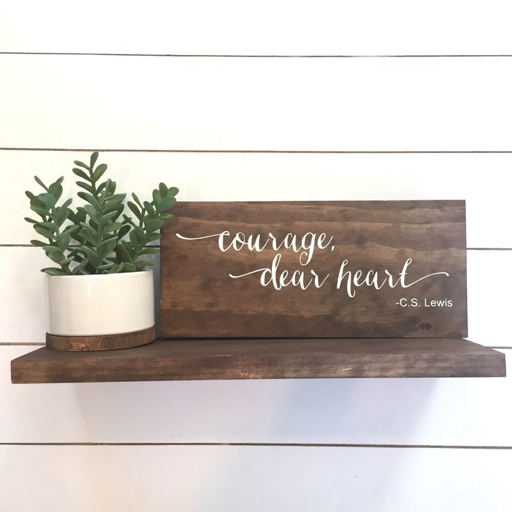 Courage, dear heart wood sign, handmade wood sign, home decor, home decor sign, CS Lewis quote, C.S. Lewis quote, narnia sign by SKWoodDesigns on Etsy https://www.etsy.com/listing/238406047/courage-dear-heart-wood-sign-handmade