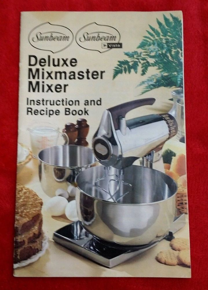 1979 Sunbeam Mixmaster Mixer Owner S Instruction Manual Guide