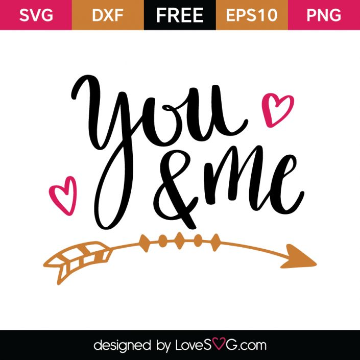 *** FREE SVG CUT FILE for Cricut, Silhouette and more *** You and Me