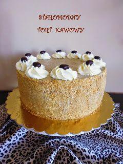 Smaki ogrodu: STAROMODNY TORT KAWOWY