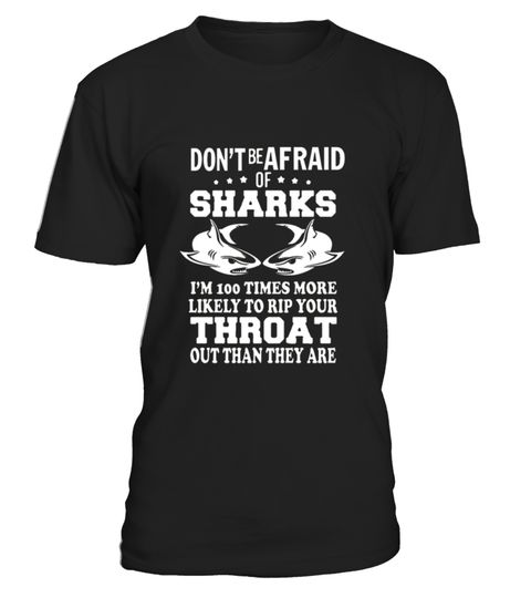 """# Dont Be Afraid Of Sharks .  100% Printed in the U.S.A - Ship Worldwide*HOW TO ORDER?1. Select style and color2. Click """"Buy it Now""""3. Select size and quantity4. Enter shipping and billing information5. Done! Simple as that!!!Tag: shark, marine biology, shark lovers, a giant toothy fish, Hammerhead Shark, Megalodon Shark, Blacktip Shark, Great White Shark, Shortfin Mako Shark, Leopard Shark, Tiger Shark, Bull Shark, Whitefin Hammerhead Shark, Oceanic Whitetip Shark"""