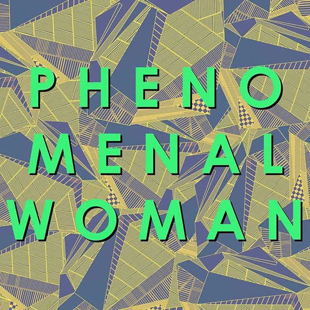 Phenomenal woman. That's YOU.  Thank you to all the goddesses who have fought and still fight against the patriarchy.