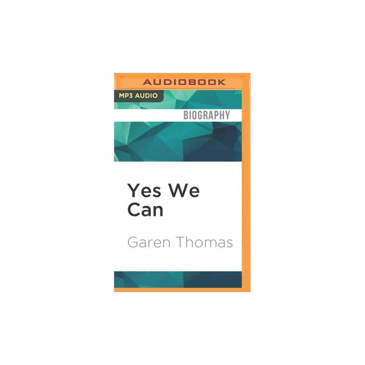 Yes We Can : A Biography of Barack Obama (MP3-CD) (Garen Thomas)