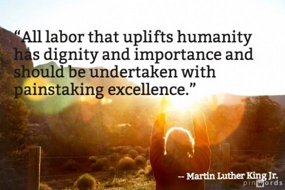Martin Luther King Jr. offered unforgettable words about the American worker. #LifeQuotes #LaborDayQuote #Quotes