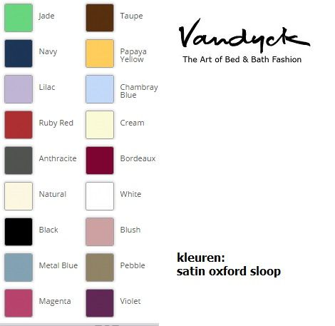 van dyck sloop satin,satijn met bourdon,pillowcase, kleuren jade,navy,lilac,ruby red,anthracite,naturel,black,metal bleu,magenta,taupe,papaya yellow,chambray,bleu,cream,bordeaux,white,blush,pebble,violet Dealer:Slaapkenner Theo Bot Zwaag