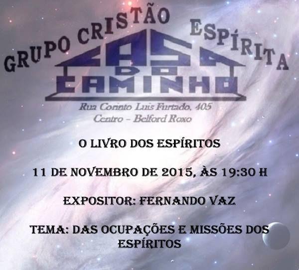 Grupo Cristão Espírita Casa do Caminho Convida para a sua Palestra Pública – Belford Roxo – RJ - http://www.agendaespiritabrasil.com.br/2015/11/04/grupo-cristao-espirita-casa-do-caminho-convida-para-a-sua-palestra-publica-belford-roxo-rj-27/