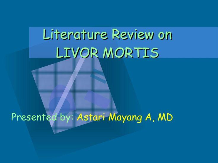 Đánh giá văn học về MORTIS LIVOR Trình bày bởi: Astari Mayang A, MD