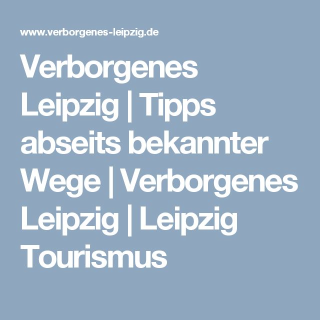 Verborgenes Leipzig | Tipps abseits bekannter Wege | Verborgenes Leipzig | Leipzig Tourismus