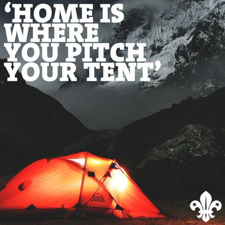 """""""Home is where you pitch your tent"""""""