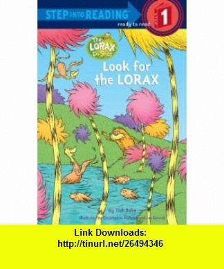 Look for the Lorax (Step into Reading) (9780375869990) Tish Rabe, Christopher Moroney, Jan Gerardi , ISBN-10: 0375869999  , ISBN-13: 978-0375869990 ,  , tutorials , pdf , ebook , torrent , downloads , rapidshare , filesonic , hotfile , megaupload , fileserve