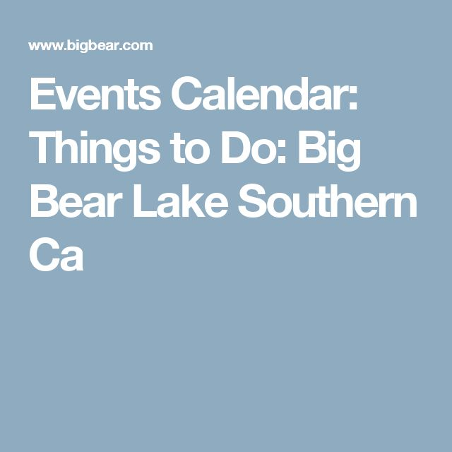 Events Calendar: Things to Do: Big Bear Lake Southern Ca