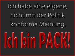 #Realsatire #Politikversagen Ich habe eine eigene, nicht mit der Politik konforme Meinung. Ich bin Pack!