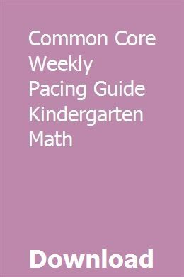 Common Core Weekly Pacing Guide Kindergarten Math