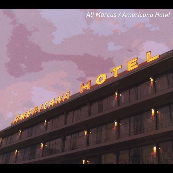 Ali Marcus - Americana Hotel