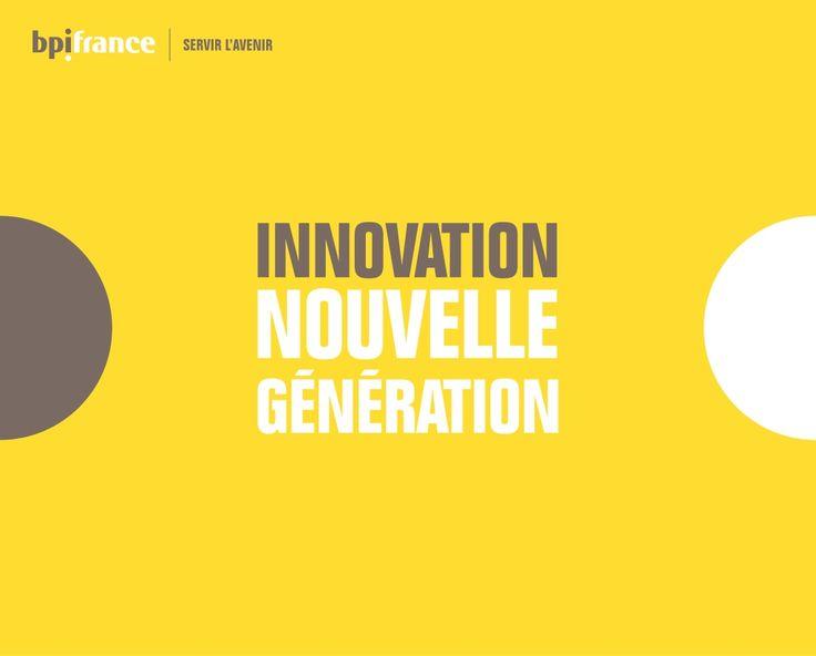Innovation Nouvelle Generation by Bpifrance via slideshare