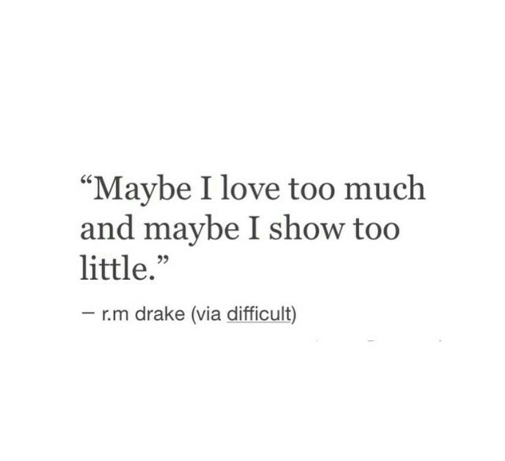 Maybe I Love You Too Much