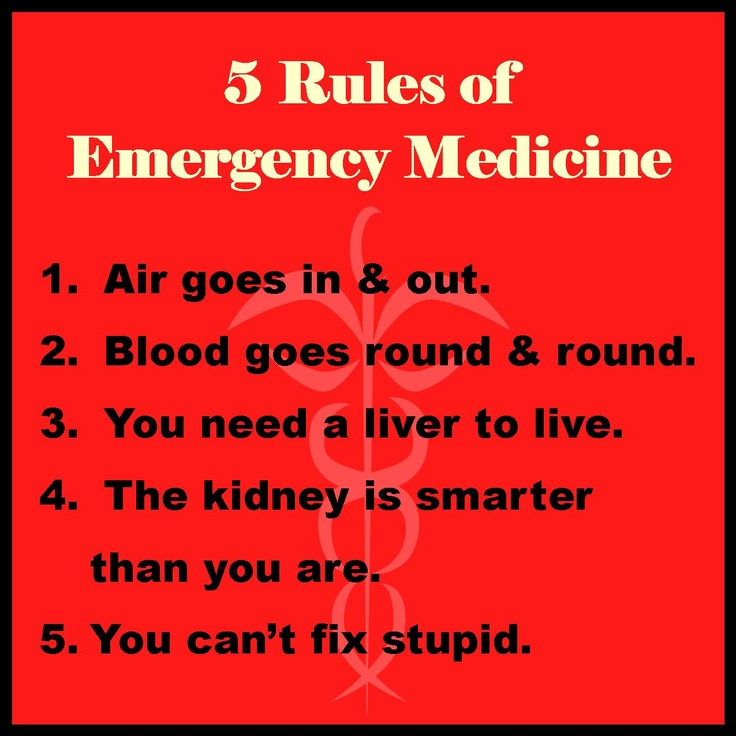 The 5 Rules of Emergency Medicine                                                                                                                                                                                 More