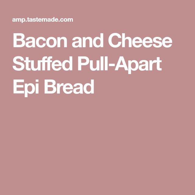 Bacon and Cheese Stuffed Pull-Apart Epi Bread