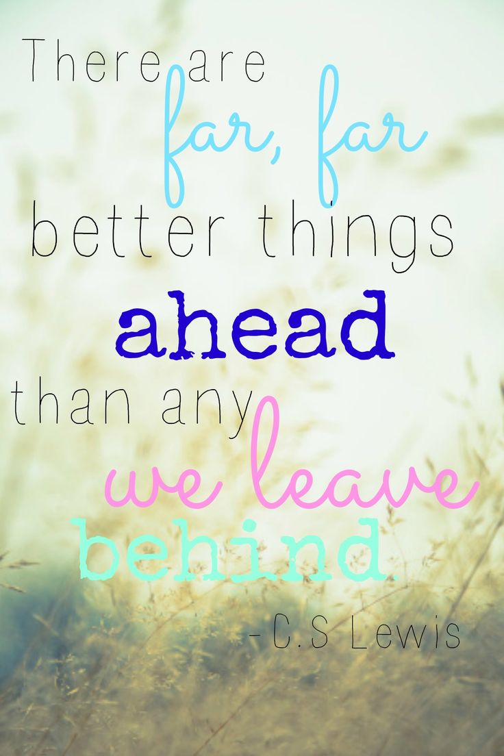 """change, even for the better, often comes with an unsettling. With a grieving we may not recognize. There is a comfort in """"life as usual,"""" even if we are miserable in that life. But better things are ahead. If not now, later."""
