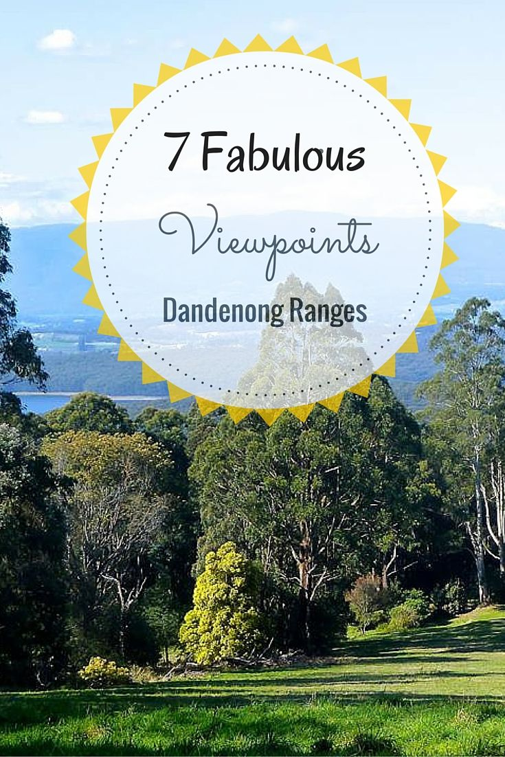 7 Awesome viewpoints in the Dandenong Ranges, near Melbourne, Victoria. #dandenongranges #visitvictoria #views
