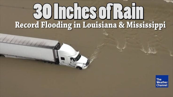 30 Inches of Rain! Record Flooding in Louisiana & Mississippi with More ...