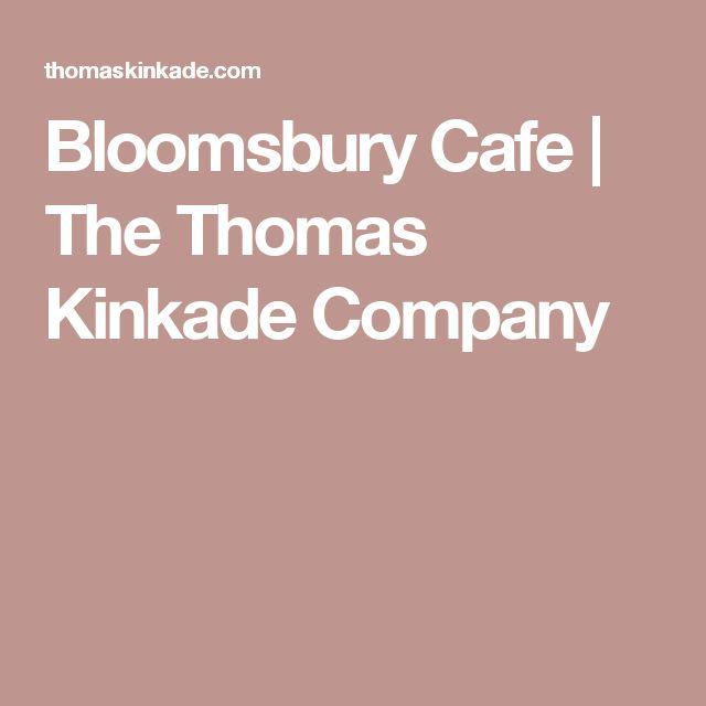 Bloomsbury Cafe | The Thomas Kinkade Company