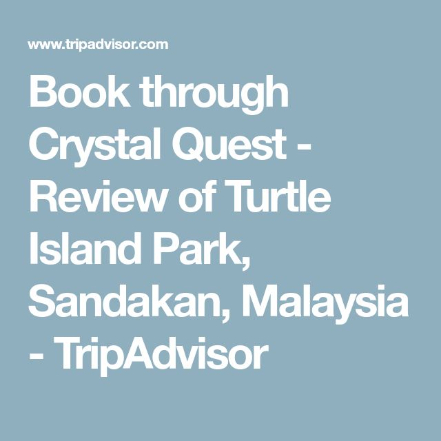 Book through Crystal Quest - Review of Turtle Island Park, Sandakan, Malaysia - TripAdvisor