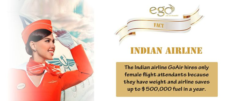 ‪#Fact‬: The ‪Indian‬ ‪#Airline‬ GoAir hires only female flight attendants because they have ‪#weight‬ and airline saves up to $500,000 ‪‎fuel‬ in a year.