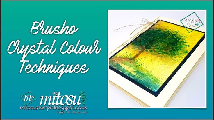 5 Brusho Crystal Colour Techniques with Sheltering Tree by Stampin' Up!