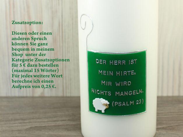 Diese wunderschöne Taufkerze greift eine der bekanntesten Bibeltexte auf: Den Psalm vom Guten Hirten.  Auf der Rückseite der Kerze bringe ich auf Wunsch Ihren individuellen Taufspruch an. Hier...